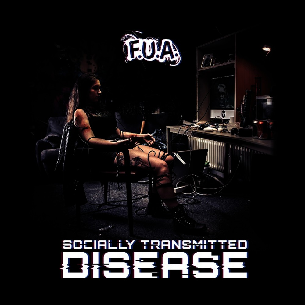 "F.U.A - ""Socially Transmitted Disease"""
